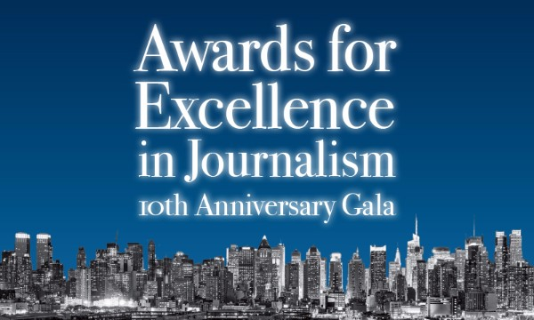 Awards for Excellence in Journalism, 10th Anniversary Gala