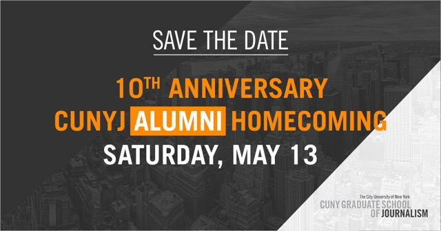 Save the Date! 10th Anniversary CUNYJ Alumni Homecoming, Saturday, May 13